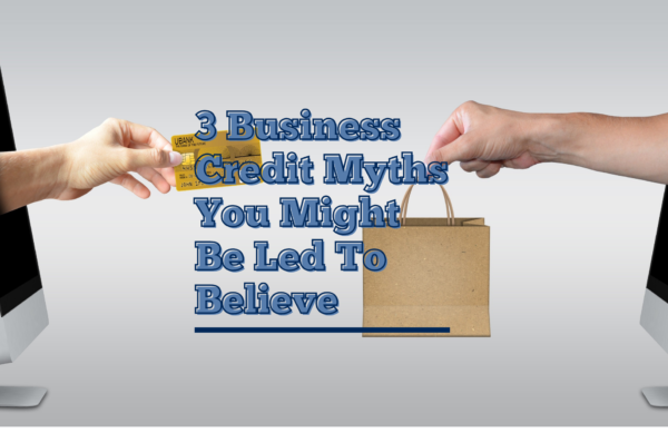 3 Business Credit Myths You Might Be Led To Believe (1)