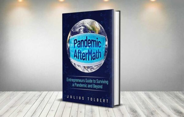 Pandemic AfterMath: Entrepreneurs Guide to Surviving a Pandemic and Beyond