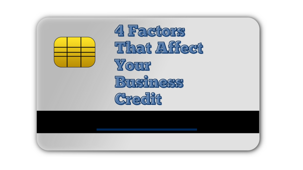 4 Factors That Affect Your Business Credit